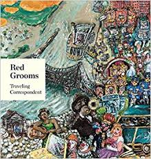 Red Grooms - Traveling Correspondent