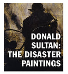 Donald Sultan: The Disaster Paintings