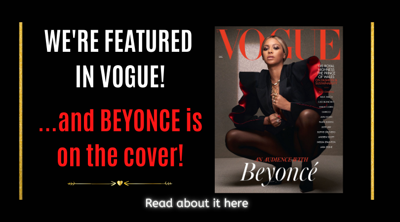 WE'RE FEATURED IN VOGUE... AND BEYONCE IS ON THE COVER!