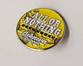 All or Nothing Collectable Pin - All or Nothing Brewhouse