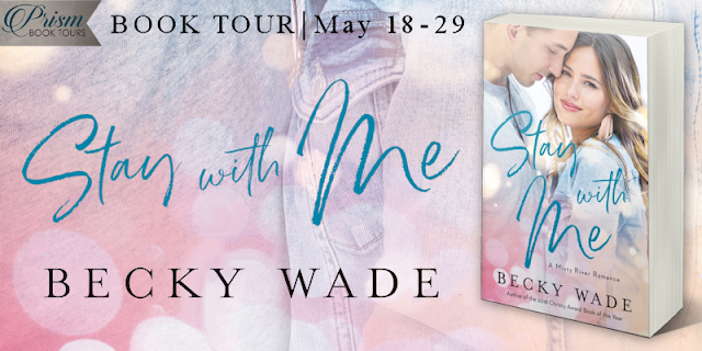 Stay with Me (A Misty River Romance #1) by Becky Wade {Blog Tour Review and Giveaway}