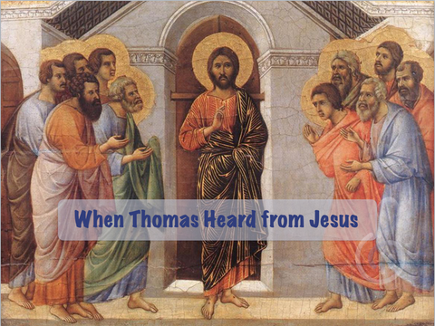 When Thomas Heard from Jesus