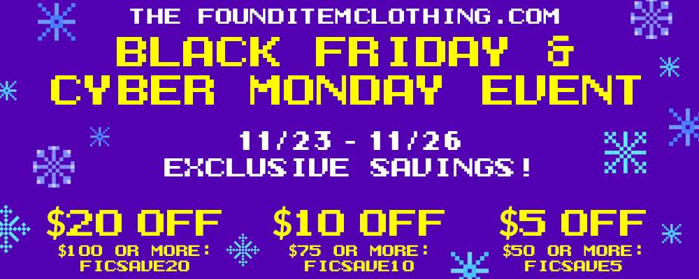 18d163118f35 Exclusive Savings Black Friday through Cyber Monday! – Found Item ...