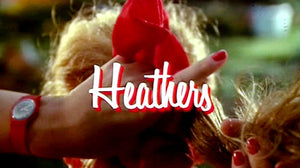 Big Fun: 33 Huge Reasons Why We Love Heathers