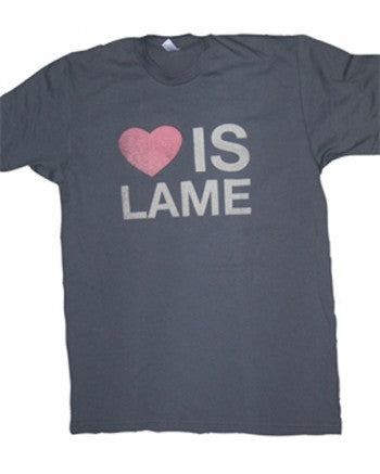 love is lame shirt