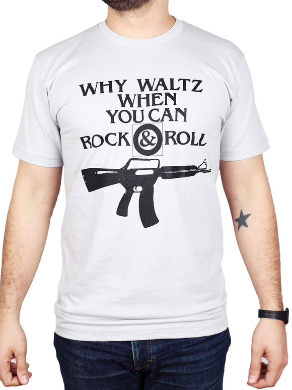 Why Waltz When You Can Rock & Roll Shirt