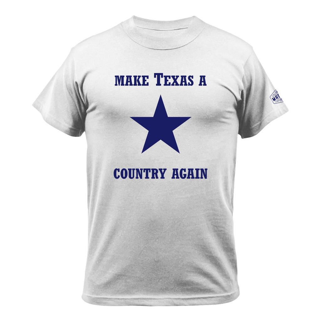 The Big Star - Make Texas A Country Again T-Shirt - MATACA