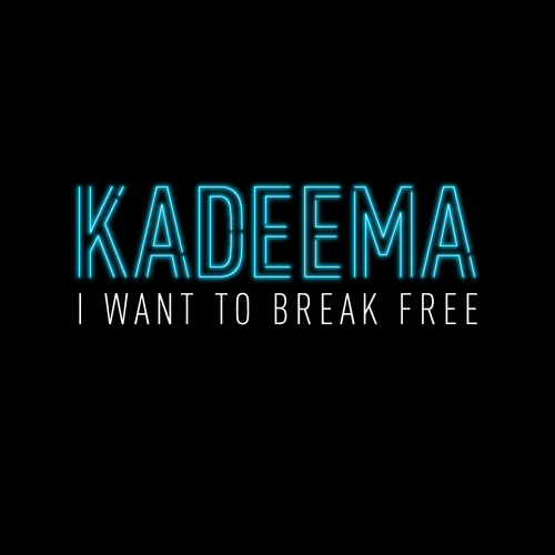 Kadeema - I Want To Break Free (digital download)