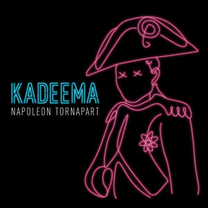 Kadeema - Napoleon Tornapart (digital download)