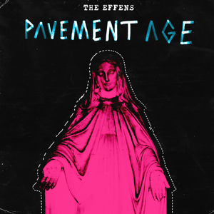 The Effens - Pavement Age (digital download)