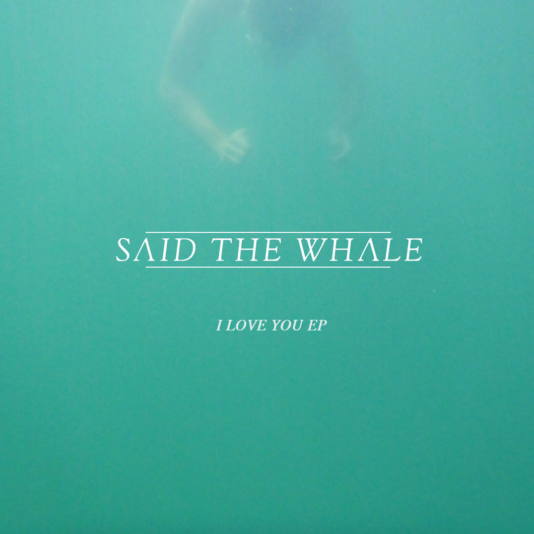 Said The Whale - I Love You EP CD