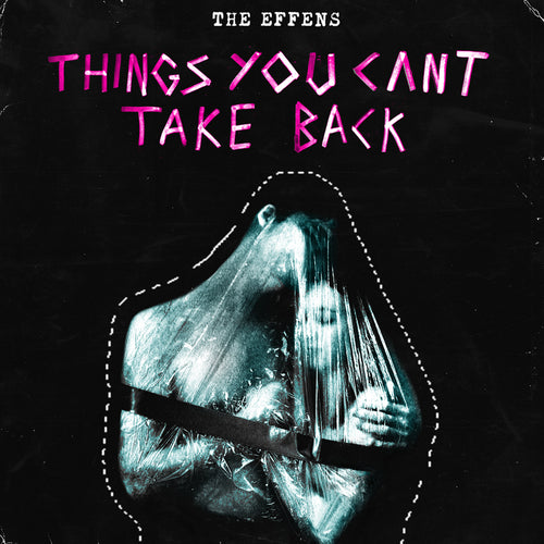 The Effens - Things You Can't Take Back (digital download)