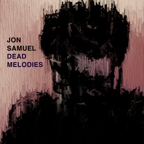 Jon Samuel - Dead Melodies (digital download)