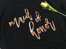 Load image into Gallery viewer, Bride Bridesmaid Maid of Honor T-shirt