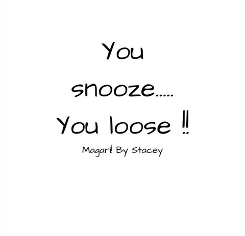 you snooze you loose quote sleep