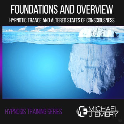 Hypnosis Training Part 1: Foundations of Hypnotic Trance and Altered States of Consciousness
