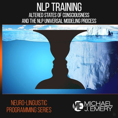 NLP Training Series Part 2 - Altered States of Consciousness and the NLP Universal Modeling Process