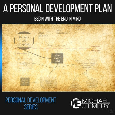 A Personal Development Plan - Begin With the End in Mind