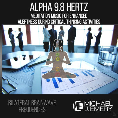 Alpha 9.8 Meditation Music for Enhanced Alertness During Critical Thinking Activities