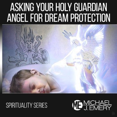 Asking Your Holy Guardian Angel for Dream Protection