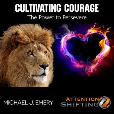 Cultivating Courage - The Power to Persevere