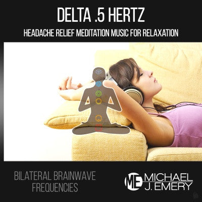Delta .5 Hertz Headache Relief Meditation Music for Relaxation