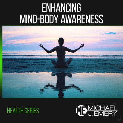 Enhancing Mind-Body Awareness