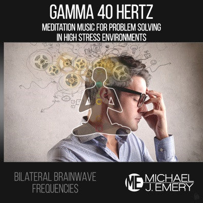 Gamma 40 Hertz Meditation Music for Problem Solving in High Stress Environments