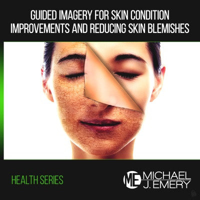Guided Imagery for Skin Condition Improvements and Reducing Skin Blemishes