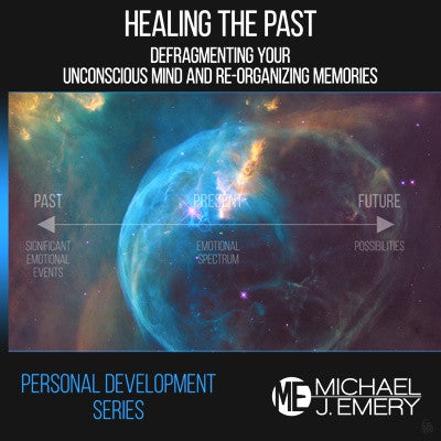 Personal Development Series Part 3: Healing the Past - Defragmenting Your Unconscious Mind and Re-Organizing Memories