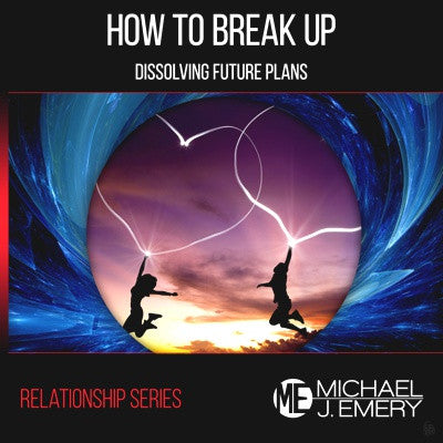 How to Break Up - Dissolving Future Plans