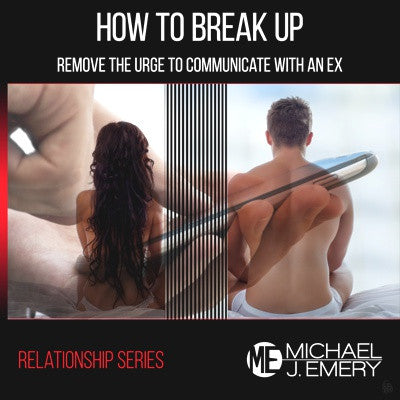 How to Break Up - Remove The Urge to Communicate With An Ex