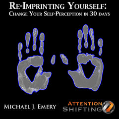 Re-imprinting Yourself - Self-Hypnosis mp3 and Guided Visualization mp3