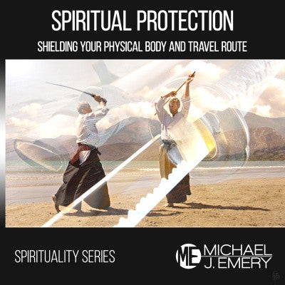 Spiritual Protection - Shielding Your Physical Body and Travel Route