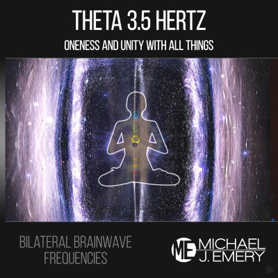 Theta 3.5 Hertz - Oneness and Unity With All Things