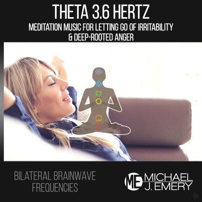 Theta 3.6 Hertz Meditation Music For Letting Go of Irritability and Deep-Rooted Anger