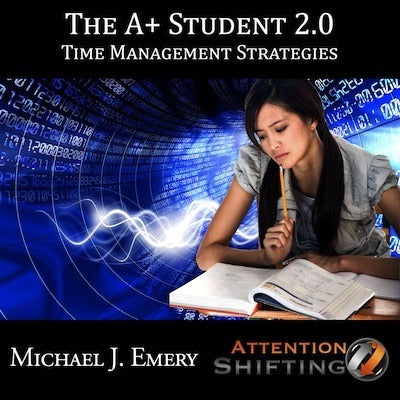 A+ Student 2.0 - Time Management Strategies - Hypnosis and NLP