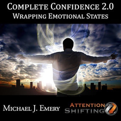 Complete Confidence 2.0 - Wrapping Emotional States - NLP and Hypnosis