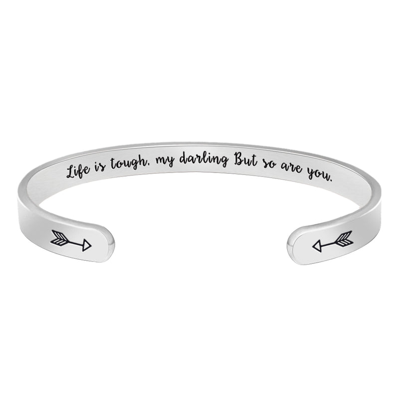 Inspirational bracelet - Life is tough,my darling but so you are