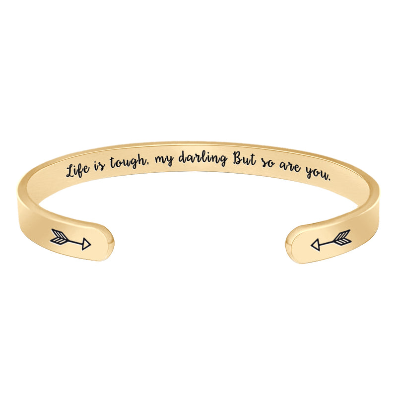 Bracelets for Women - Life is tough,my darling but so you are