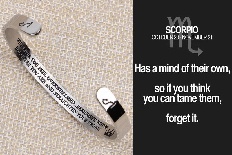 Personalized bracelet - WHENEVER YOU FEEL OVERWHELMED...REMEMBER WHOSE DAUGHTER YOU ARE...'SCORPIO-Cuff Bracelets-Btysun