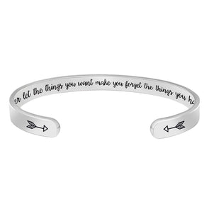 Bracelets for Women - Never let the things you want make you forget the things you have