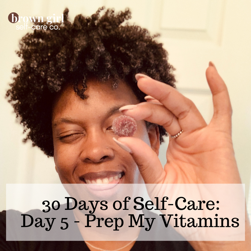 30 Days of Self-Care: Day 5 - Prep Vitamins for the Week
