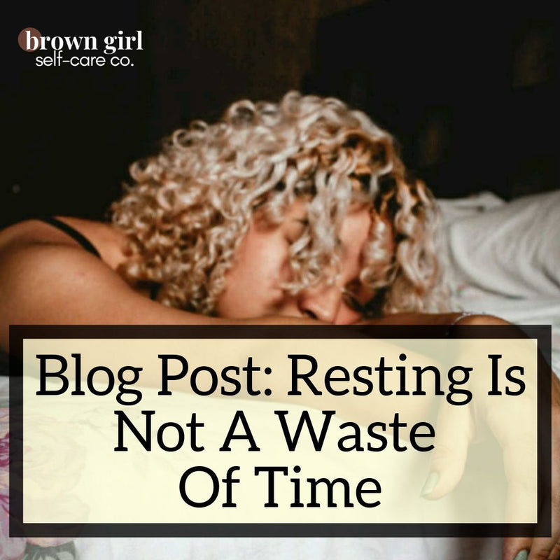 Resting Is Not A Waste Of Time