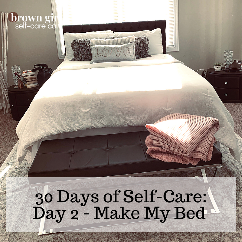 30 Days of Self-Care: Day 2 - Make My Bed