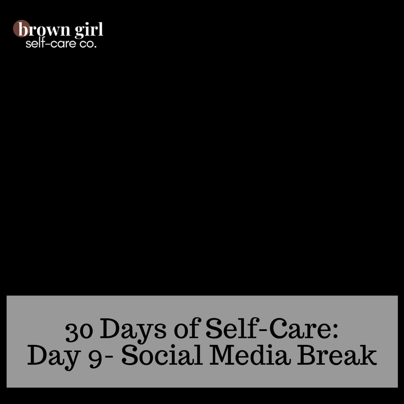 30 Days of Self-Care: Day 9 - Take A Social Media Break