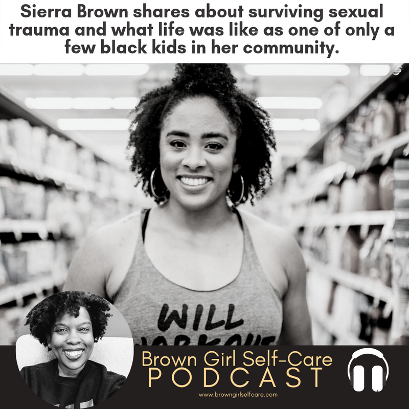 Sierra Brown on Surviving Sexual Trauma And Growing Up As One Of a Few Black Kids In Her Community