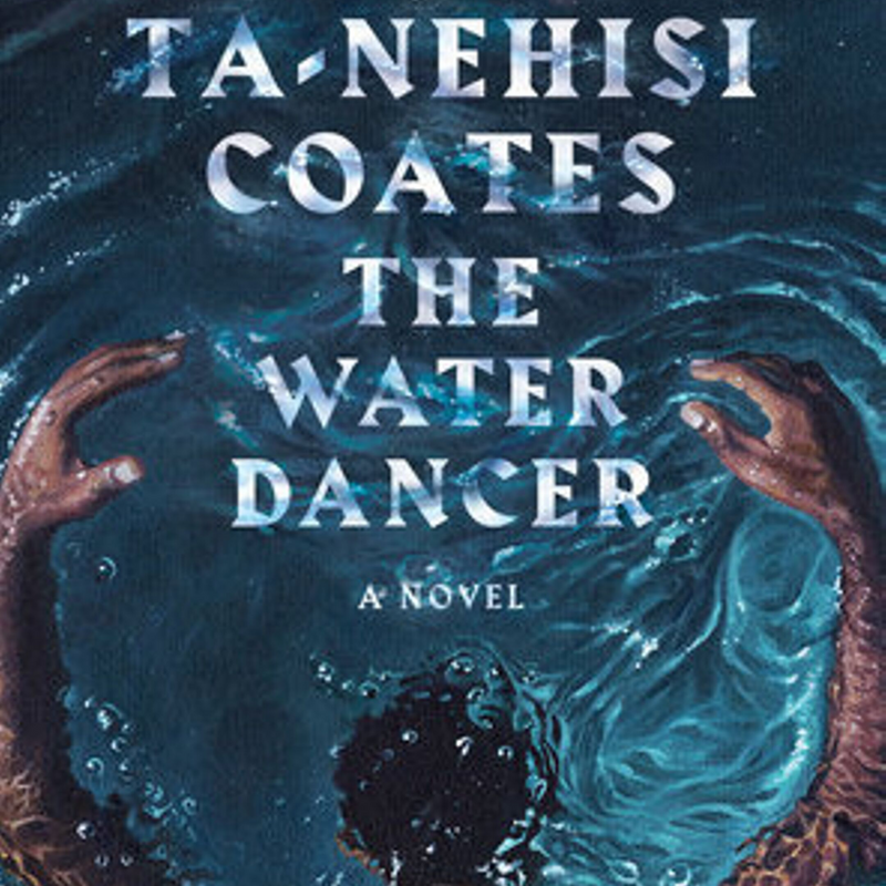 October 2019 Bookclub Read: The Water Dancer by Ta-Nehisi Coates