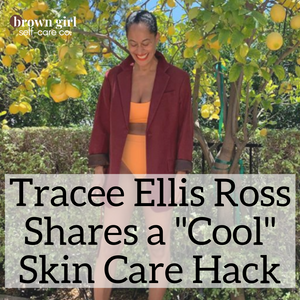 "Tracee Ellis Ross Has a ""Cool"" Skin Care Hack"