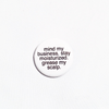 "Mind My Biz 1.25"" Button Pin"